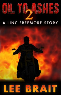 Oil To Ashes 2, Truce - A Linc Freemore Novelette